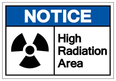 Notice High Radiation Area Symbol Sign, Vector Illustration, Isolate On White Background Label. EPS10