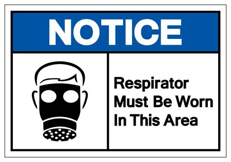Notice Respirator Must Be Worn In This Area Symbol Sign, Vector Illustration, Isolate On White Background Label. EPS10
