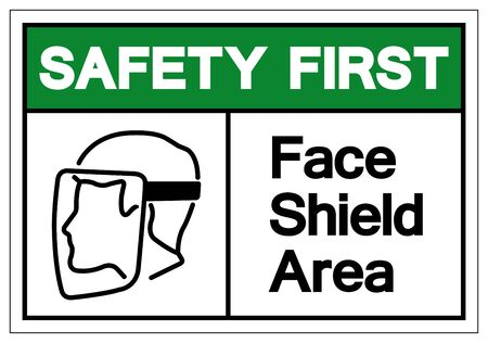 Safety First Face Shield Area Symbol Sign,Vector Illustration, Isolated On White Background Label. EPS10