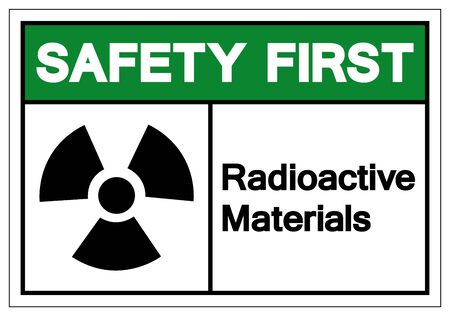 Safety First Radioactive Materials Symbol Sign, Vector Illustration, Isolate On White Background Label. EPS10 Иллюстрация