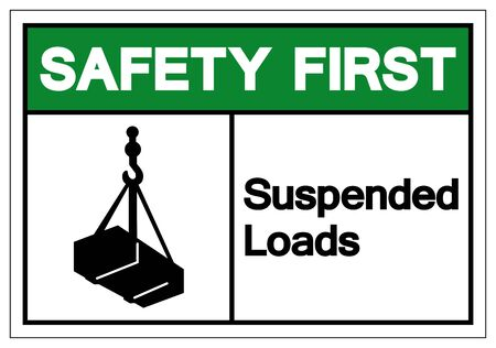 Safety First Suspended Loads Symbol Sign, Vector Illustration, Isolated On White Background Label .EPS10