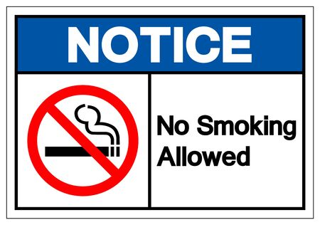 Notice No Smoking Allowed Symbol Sign ,Vector Illustration, Isolate On White Background Label. EPS10 Иллюстрация
