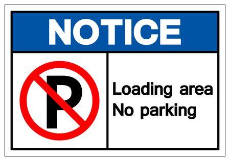 Notice Loading Area No Parking Symbol Sign, Vector Illustration, Isolate On White Background Label .EPS10