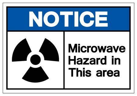 Notice Microwave Hazard In This Area Symbol Sign ,Vector Illustration, Isolate On White Background Label .EPS10