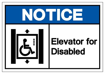 Notice Elevator for Disabled Symbol Sign, Vector Illustration, Isolated On White Background Label
