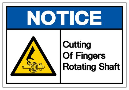 Notice Cutting of Fingers Rotating Shaft Symbol Sign, Vector Illustration, Isolate On White Background Label