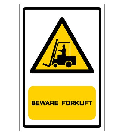 Beware Forklift Symbol Sign, Vector Illustration, Isolate On White Background Label.