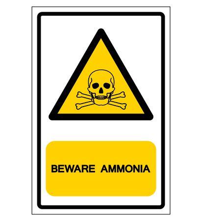 Beware Ammonia Symbol Sign, Vector Illustration, Isolated On White Background Label. Ilustrace