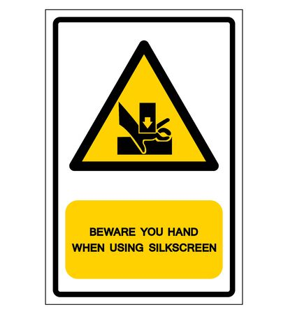 Beware You Hand When Using Silkscreen Symbol Sign, Vector Illustration, Isolated On White Background Label. Ilustrace