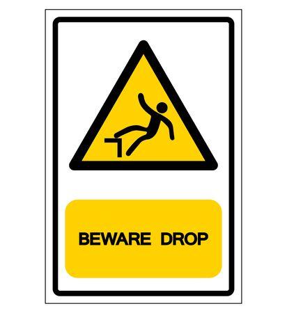 Méfiez-vous du symbole de chute, illustration vectorielle, isoler sur l'étiquette de fond blanc.