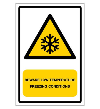 Beware Low Temperature Freezing Conditions Symbol, Vector Illustration, Isolated On White Background Label.