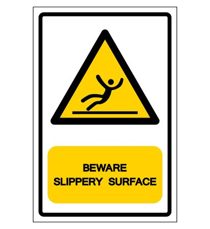 Beware Slippery Surface Symbol, Vector  Illustration, Isolated On White Background Label.