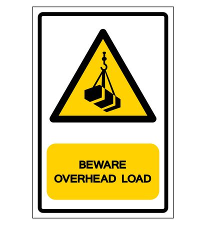 Beware Overhead Load Symbol, Vector Illustration, Isolated On White Background Label