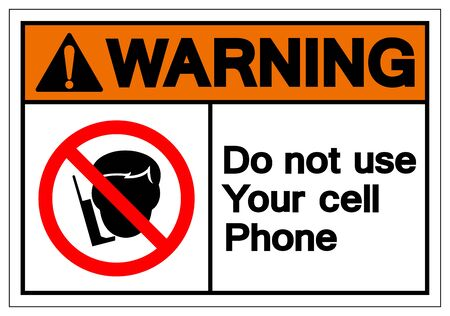 Warning Do Not Use Your Cell Phone Symbol Sign, Vector Illustration, Isolated On White Background Label .EPS10
