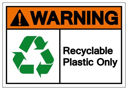 Warning Recyclable Plastic Only Symbol Sign, Vector Illustration, Isolated On White Background Label .EPS10