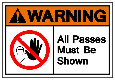 Warning All Passes Must Be Shown Symbol Sign, Vector Illustration, Isolated On White Background Label .EPS10