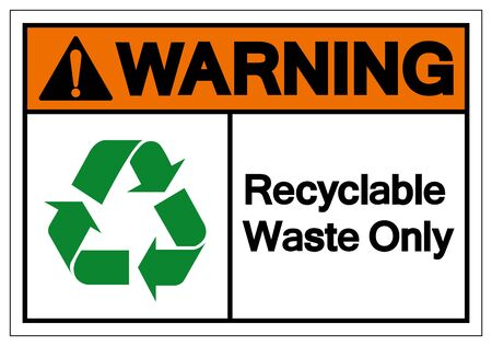 Warning Recyclable Waste Only Symbol Sign, Vector Illustration, Isolated On White Background Label .EPS10