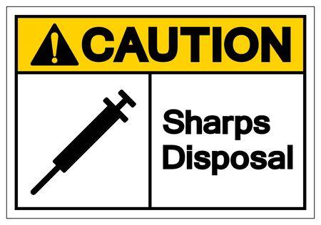 Vorsicht Sharps Entsorgung Symbol Zeichen, Vektor-Illustration, isoliert auf weißem Hintergrund Etikett EPS10