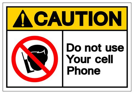 Caution Do Not Use Your Cell Phone Symbol Sign, Vector Illustration, Isolated On White Background Label .EPS10