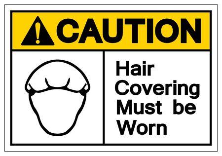 Attention les cheveux couvrant doivent être portés symbole signe, illustration vectorielle, isolé sur fond blanc étiquette .eps10