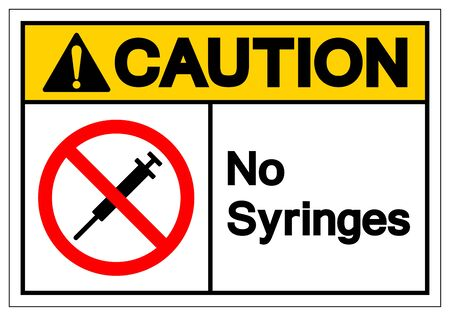 Caution No Syringes Symbol Sign ,Vector Illustration, Isolate On White Background Label .EPS10