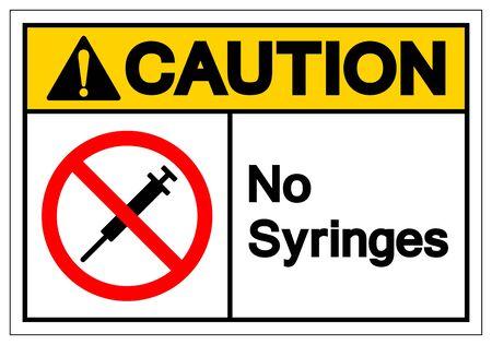 Caution No Syringes Symbol Sign ,Vector Illustration, Isolate On White Background Label .EPS10