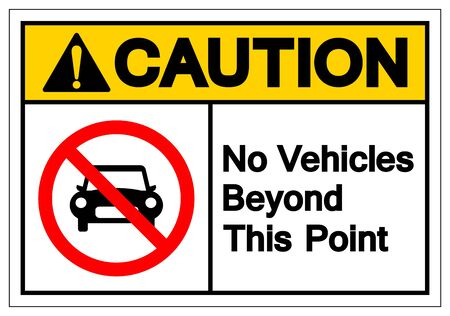Caution No Vehicles Beyond This Point Symbol Sign ,Vector Illustration, Isolate On White Background Label .EPS10