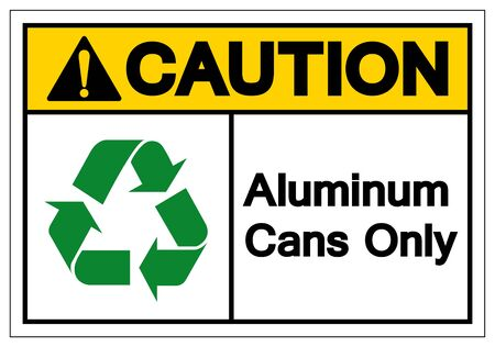 Caution Aluminum Cans Only Symbol Sign, Vector Illustration, Isolated On White Background Label .EPS10