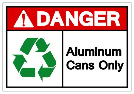 Danger Aluminum Cans Only Symbol Sign, Vector Illustration, Isolated On White Background Label .EPS10