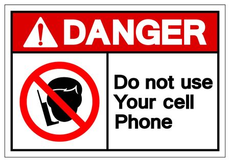 Danger Do Not Use Your Cell Phone Symbol Sign, Vector Illustration, Isolated On White Background Label .EPS10
