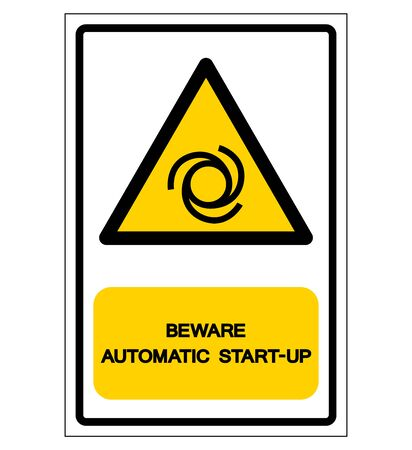 Beware Automatic Start-Up Symbol ,Vector Illustration, Isolate On White Background Label. EPS10