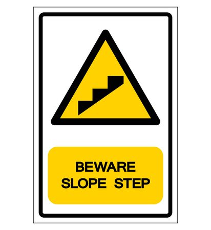 Beware Slope Step Symbol, Vector Illustration, Isolate On White Background Label. EPS10