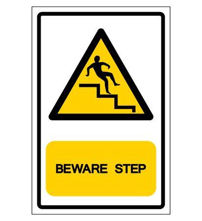 Méfiez-vous du symbole de l'étape, illustration vectorielle, isoler sur l'étiquette de fond blanc. EPS10