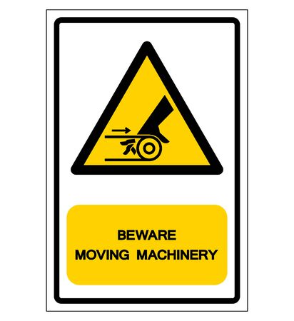 Beware Moving Machinery Symbol Signage,Vector Illustration, Isolate On White Background Label. EPS10 Illustration