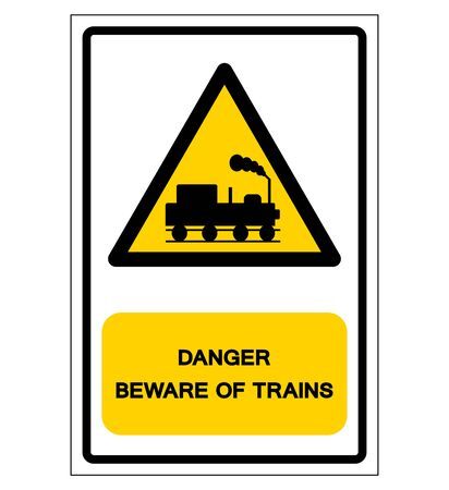 Danger Beware Of Trains Symbol Sign, Vector Illustration, Isolate On White Background, Label. EPS10 Illustration