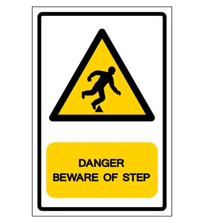 Danger Berwae Of Step Symbol Sign,Vector Illustration, Isolate On White Background Label. EPS10 Illustration