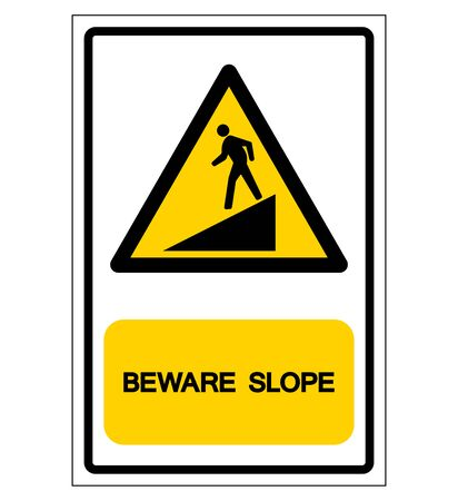 Beware Slope Symbol Sign,Vector Illustration, Isolate On White Background Label. EPS10 Illustration