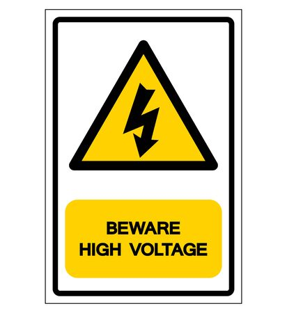 Beware High Voltage Symbol Sign, Vector Illustration, Isolated On White Background Label .EPS10