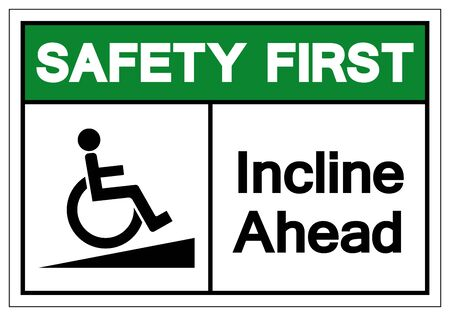 Safety First Incline Ahead Symbol Sign ,Vector Illustration, Isolate On White Background Label .EPS10