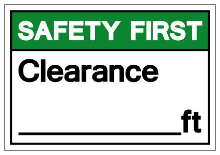Safety First Clearance Symbol Sign ,Vector Illustration, Isolate On White Background Label. EPS10  Illustration