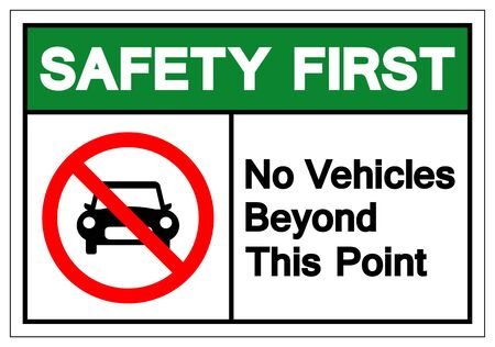Safety First No Vehicles Beyond This Point Symbol Sign ,Vector Illustration, Isolate On White Background Label .EPS10  Иллюстрация