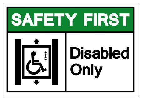 Safety First Disabled Only Symbol Sign ,Vector Illustration, Isolate On White Background Label. EPS10 Reklamní fotografie - 131933620
