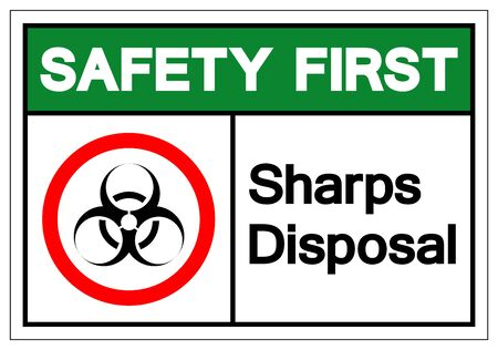 Safety First Sharps Disposal Symbol Sign, Vector Illustration, Isolated On White Background Label .EPS10