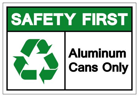 Safety First Aluminum Cans Only Symbol Sign, Vector Illustration, Isolated On White Background Label .EPS10