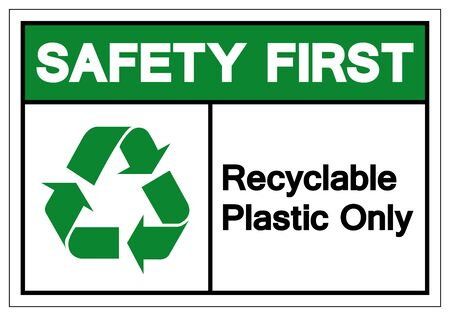 Safety First Recyclable Plastic Only Symbol Sign, Vector Illustration, Isolated On White Background Label .EPS10  Illustration