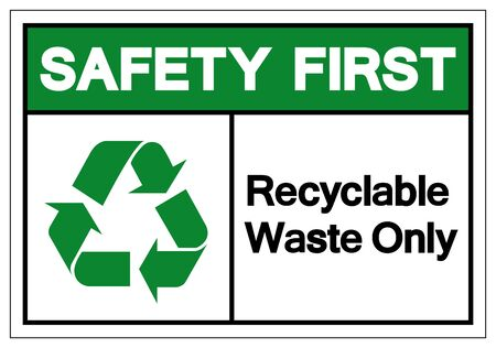Safety First Recyclable Waste Only Symbol Sign, Vector Illustration, Isolated On White Background Label .EPS10