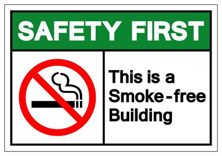 Safety First This Is a Smoke - Free Building Symbol Sign, Vector Illustration, Isolated On White Background Label .EPS10
