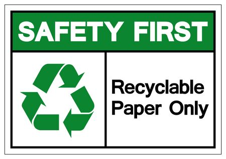 Safety First Recyclable Paper Only Symbol Sign, Vector Illustration, Isolated On White Background Label .EPS10