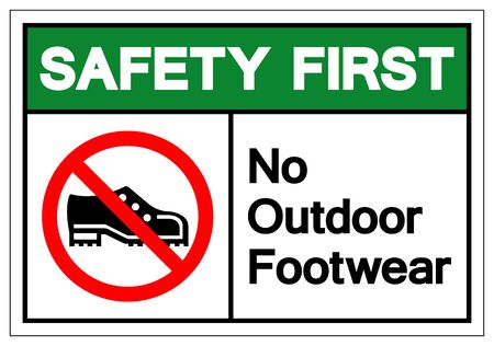 Safety First No Outdoor Footwear Symbol Sign, Vector Illustration, Isolated On White Background Label .EPS10
