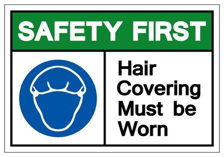 La première couverture de cheveux de sécurité doit être portée symbole signe, illustration vectorielle, isolé sur fond blanc étiquette .eps10